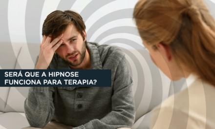 SERÁ QUE A HIPNOSE FUNCIONA PARA TERAPIA?