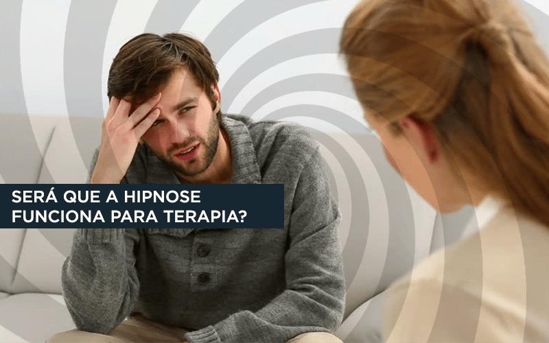 Será que a hipnose funciona como terapia?