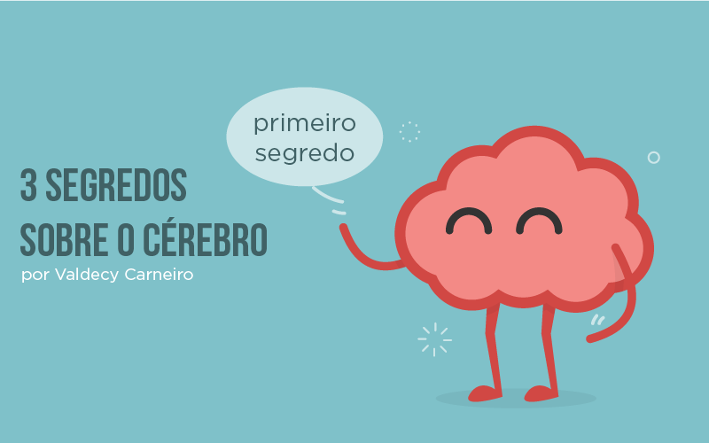 3 segredos sobre o cerebro