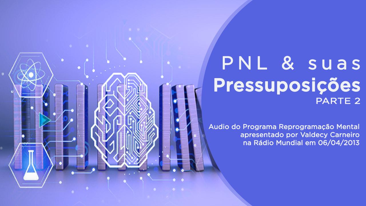 PNL e suas Pressuposições – Parte 2