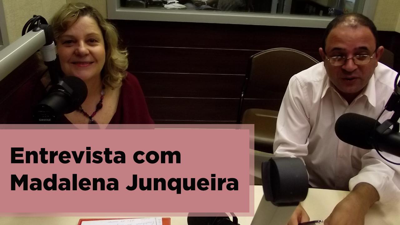 Entrevista com Madalena Junqueira